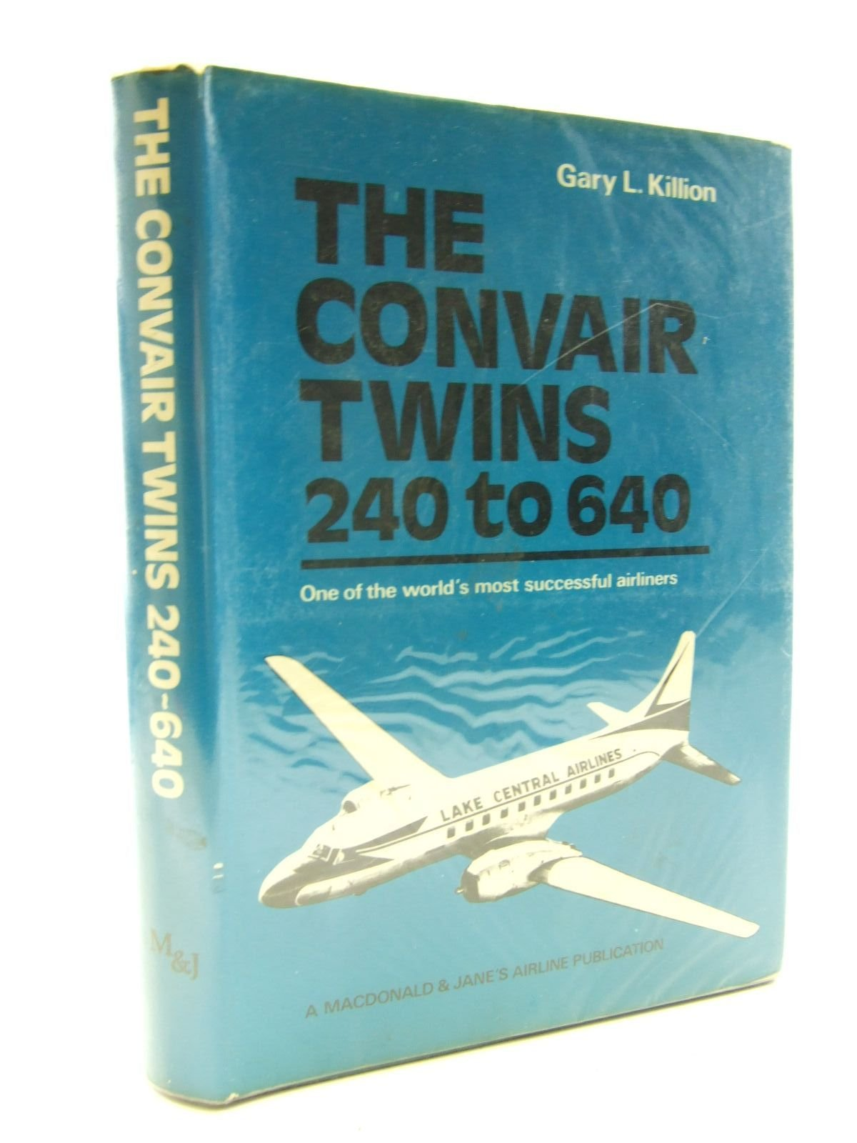 The Convair twins, 240 to 640: One of the World's Most Successful  Airliners: Gary L Killion: 9780354012409: Amazon.com: Books