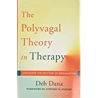 The Polyvagal Theory in Therapy: Engaging the Rhythm of Regulation: 0