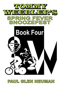 Tommy Weebler's Spring Fever Snoozefest (Tommy Weebler's Almost Exciting Adventures)