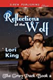 Reflections of the Wolf [The Gray Pack 2] (Siren Publishing Classic) (The Gray Pack - Siren Publishing Classic)