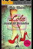 Lola: Cruce de Miradas