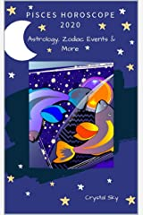 Pisces Horoscope 2020: Astrology, Zodiac Events & More (Horoscopes 2020 Book 12) Kindle Edition