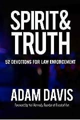 Spirit & Truth: 52 Devotions for Law Enforcement Kindle Edition