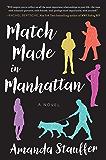 Match Made in Manhattan: A Novel