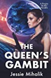 The Queen's Gambit: (Rogue Queen Book 1) (Volume 1)