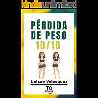 PERDIDA DE PESO 10/10: Pierde Peso Sin Sufrir