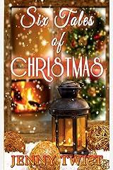 Six Tales of Christmas Kindle Edition