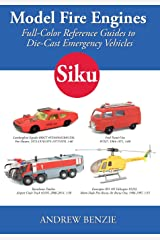 Model Fire Engines: Siku: Full-Color Reference Guides to Die-Cast Emergency Vehicles (Volume 2) Paperback