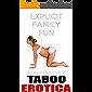 Explicit Family Fun … A Forbidden Collection of Taboo Erotica