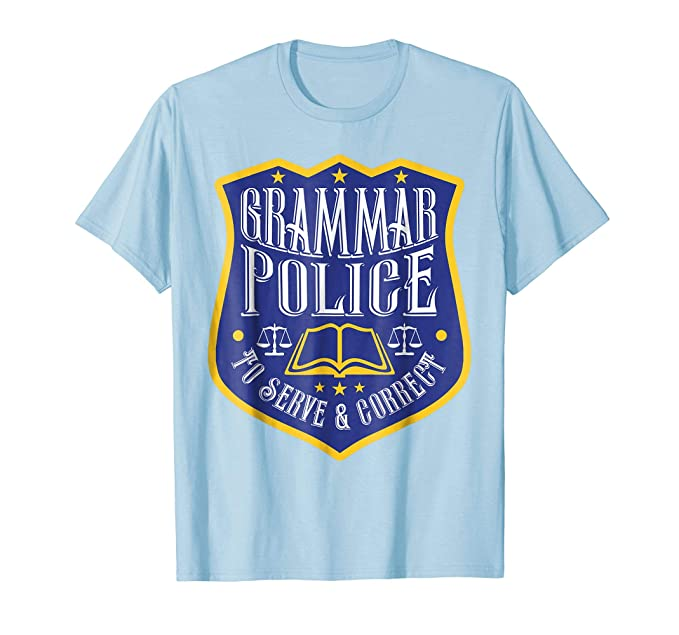 Amazon English Grammar Police Funny Teacher Quotes Literary T Beauteous Grammar Quotes