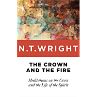 The Crown and the Fire: Meditations on the Cross and the Life of the Spirit book cover