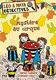 Léo et Maya, détectives - tome 12 : Mystère au cirque (12)