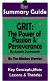 SUMMARY: Grit: The Power of Passion and Perseverance: by Angela Duckworth | The MW Summary Guide (Talent & Expertise…