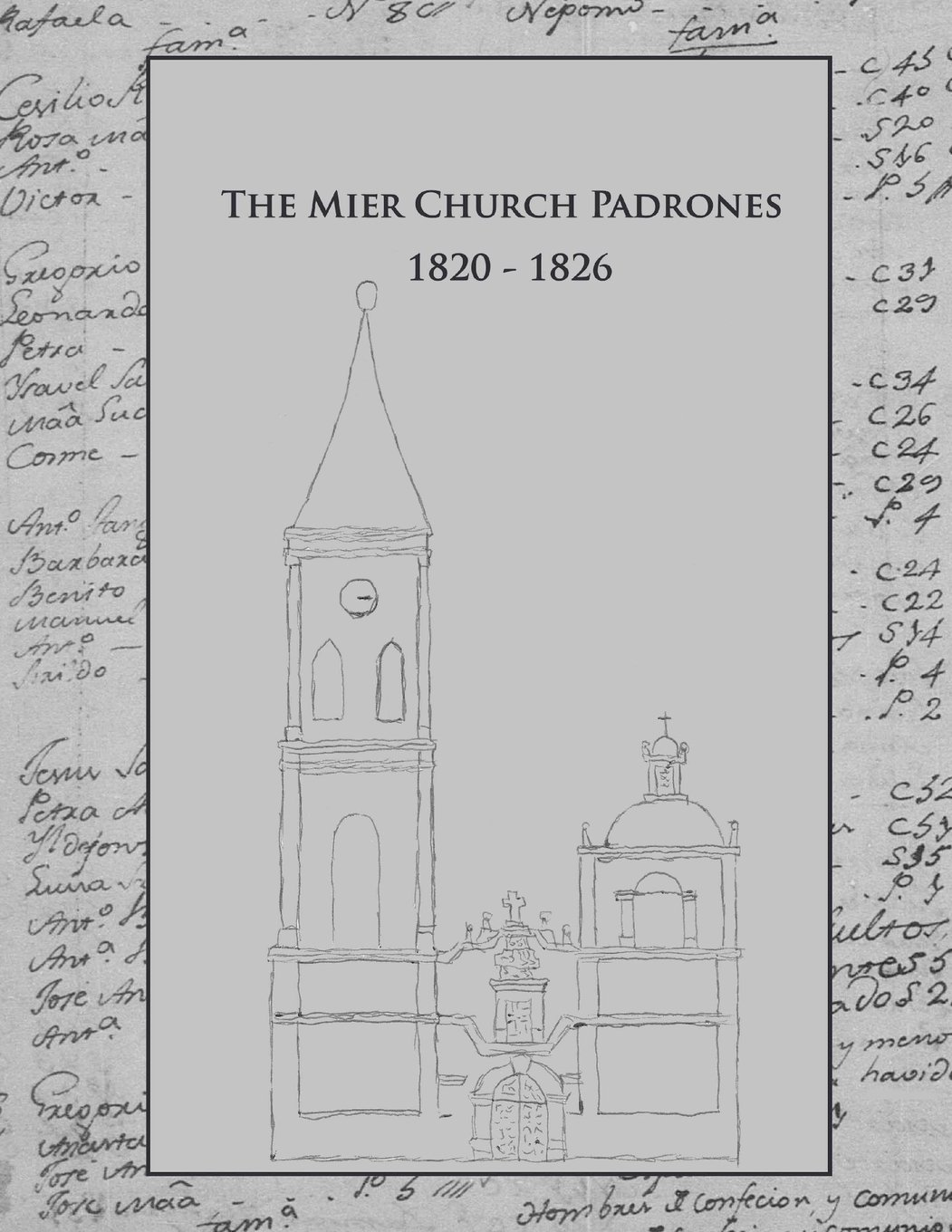The Mier Church Padrones 1820 - 1826: This is three two out of tree of the Mier Church Censuses Series covering the years 1820 to 1826. (Volume 3) pdf