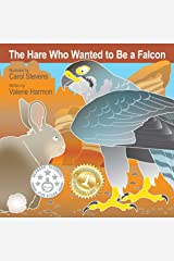 The Hare Who Wanted to Be a Falcon: A Children's Picture Book on Overcoming Fear of Heights (Wantstobe) Kindle Edition