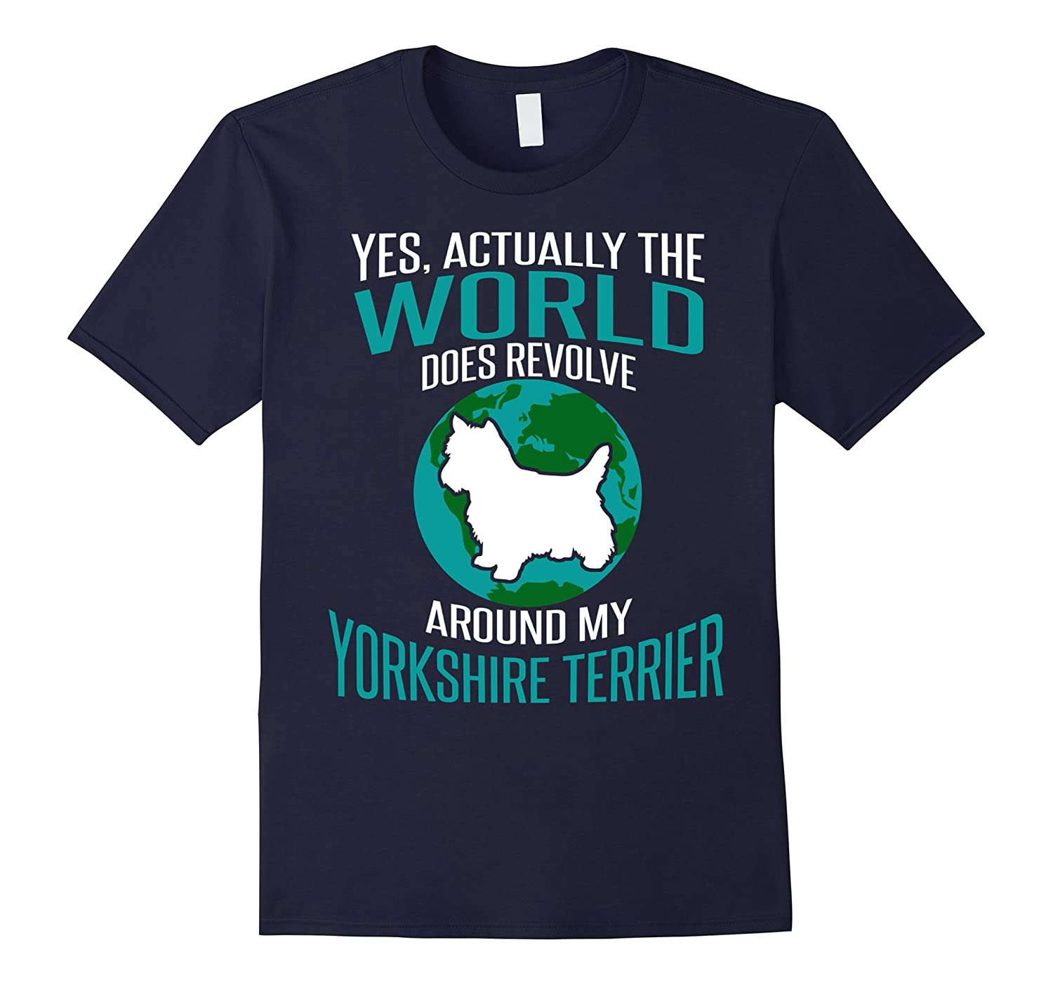Actually The World Does Revolve Around My Yorkshire Terrier-TH