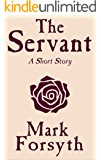 The Servant: A Short Story