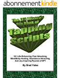 The EFT Wizard's Big Book of Tapping Scripts: 101 Life-Enhancing, Fear-Smashing, Mind/Body-Healing, Abundance-Attracting, And Joy-Inspiring Rounds of EFT (English Edition)