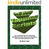 The EFT Wizard's Big Book of Tapping Scripts: 101 Life-Enhancing, Fear-Smashing, Mind/Body-Healing, Abundance-Attracting, And