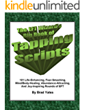 The EFT Wizard's Big Book of Tapping Scripts: 101 Life-Enhancing, Fear-Smashing, Mind/Body-Healing, Abundance-Attracting…