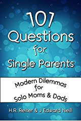 101 Questions for Single Parents: Modern Dilemmas for Solo Moms & Dads