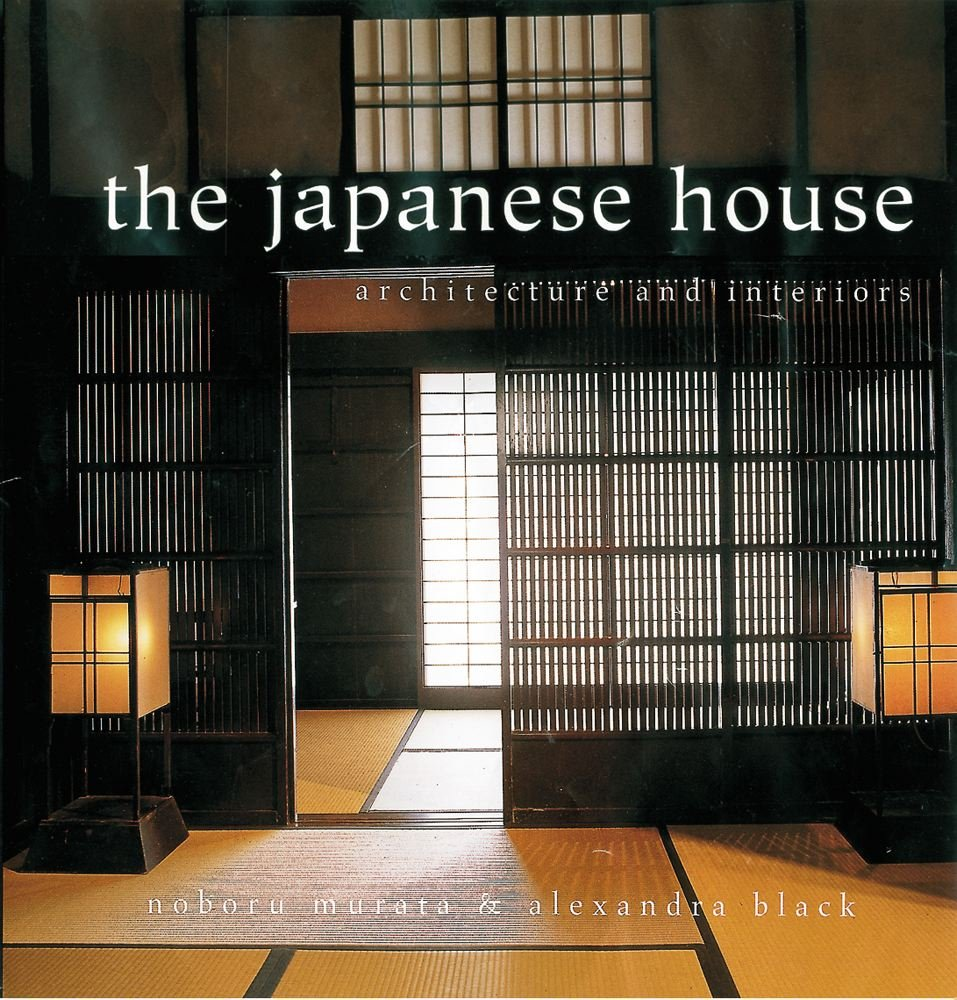 The Japanese House Architecture And Interiors Alexandra