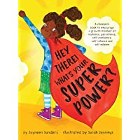 Hey There! What's Your Superpower?: A book to encourage a growth mindset of resilience, persistence, self-confidence…