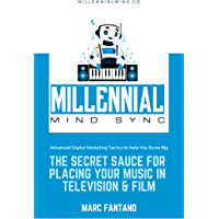 The Secret Sauce For Placing Your Music In Television & Film: Advanced Digital Marketing Tactics to Help You Score Big book cover