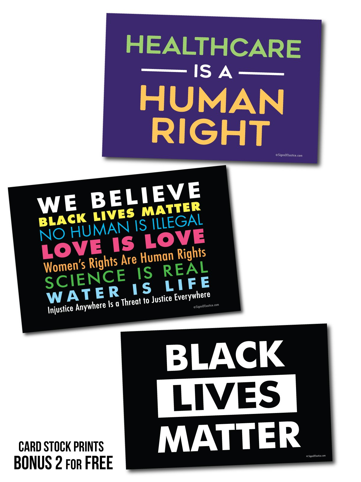 3 Posters or Protest Signs - We Believe, Healthcare is a Human Right, Black Lives Matter Card Stock Prints - Posters or Protest Signs - Buy 1 Get 2 Free (3 total) - 28''x18'' Double-Sided