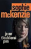 Je ne t'oublierai pas (BELFOND NOIR) (French Edition)