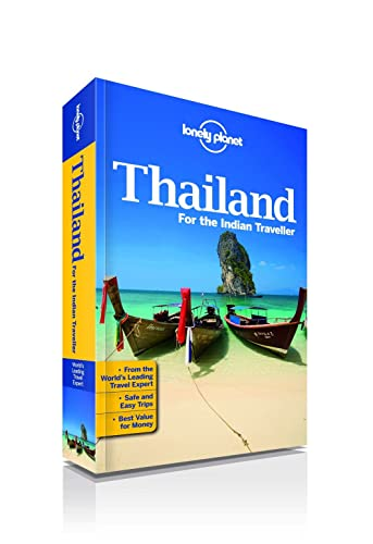 Thailand for the Indian Traveller: An informative guide to the top cities and islands; beaches; markets; dining; hotels; nightlife and activities