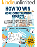 HOW TO WIN MORE CONSTRUCTION PROJECTS: 7 Strategic Tactics to Differentiate Your Company at RFP Presentations