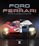 Ford versus Ferrari: The battle for supremacy at Le Mans 1966
