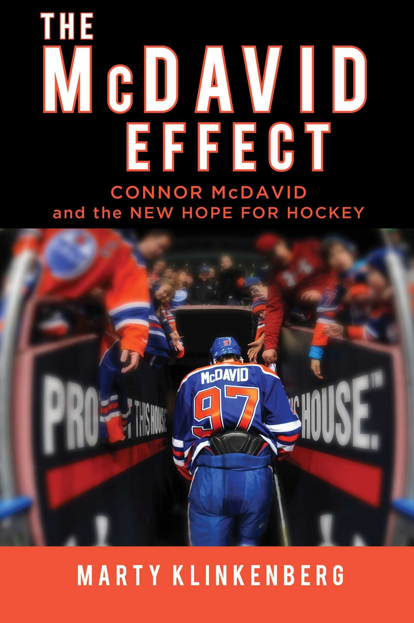 The Mcdavid Effect Connor Mcdavid And The New Hope For Hockey 9781501146039 Klinkenberg Marty Books