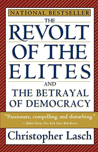 The Revolt of the Elites & the Betrayal of Democracy (Paper)