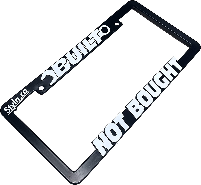 STYLN Built NOT Bought License Plate Frame