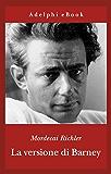 La versione di Barney (Gli Adelphi Vol. 267) (Italian Edition)