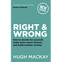 Right & Wrong: How to decide for yourself