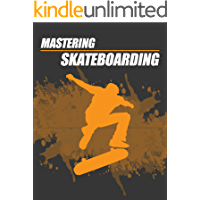 Mastering Skateboarding (English Edition)