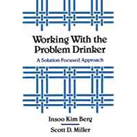 Working with the Problem Drinker – A Solution Focused Approach