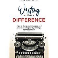Writing to Make a Difference: How to share your message and secure your legacy by writing a nonfiction book (The Visionary Library Book 2) (English Edition)