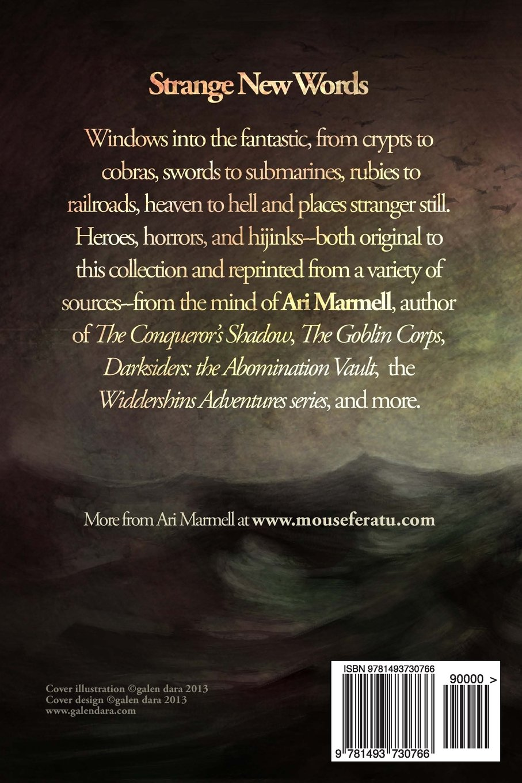 Strange New Words: Tales Of Heroism, Hijinks, And Horror: Ari Marmell:  9781493730766: Amazon: Books