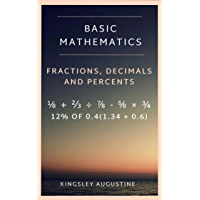 Basic Mathematics: Fractions Decimals and Percents (English Edition)