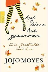 Auf diese Art zusammen: Eine Geschichte von Lou (German Edition) eBook Kindle