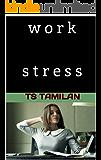 work stress: Stress Management - (stress at work,stress reliever,stress Free,stress at home,stress buster) (English Edition)