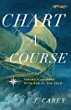 Chart A Course: Taking a Journey With God at the Helm