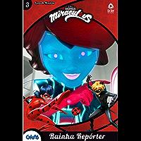 Ladybug Livro de História Ed 03 Rainha reporter