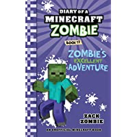 Diary of a Minecraft Zombie Book 17: Zombie's Excellent Adventure