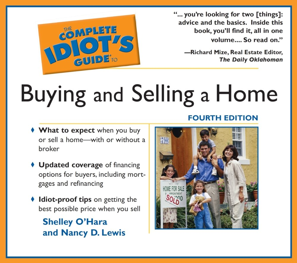 The Complete Idiot's Guide To Buying and Selling a Home (Complete Idiot's  Guides): Shelley O'Hara, Nancy D Lewis, Grover Gardner: 9781589268210:  Amazon.com: ...