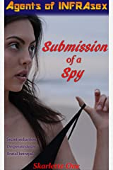 Submission of a Spy (Agents of InfraSEX Book 1) Kindle Edition
